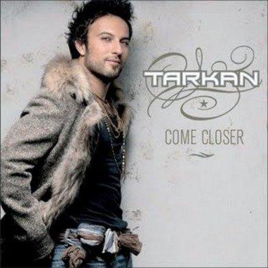 Tarkan Come Closer-Turkse CD's