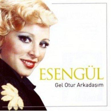 Esengül Gel Otur Arkadaşım-Turkse CD's